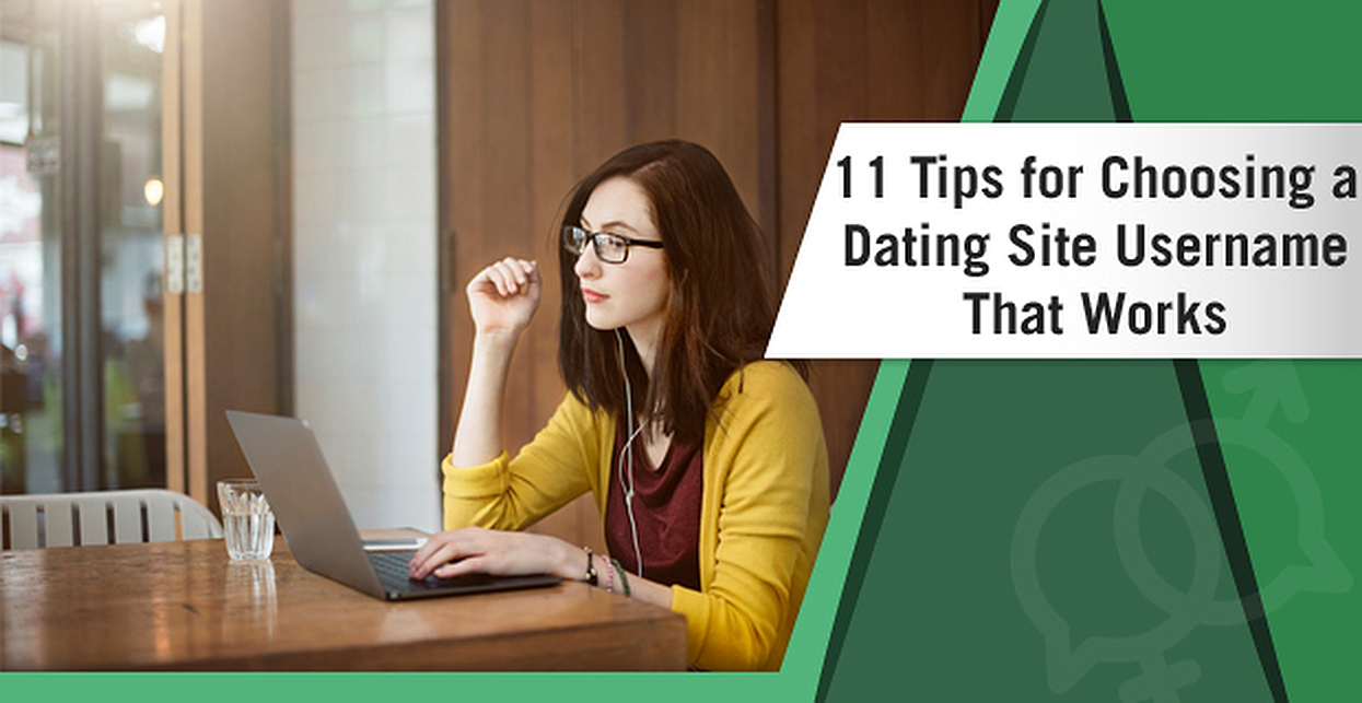 11 Tips for Choosing a Dating Site Username That Works