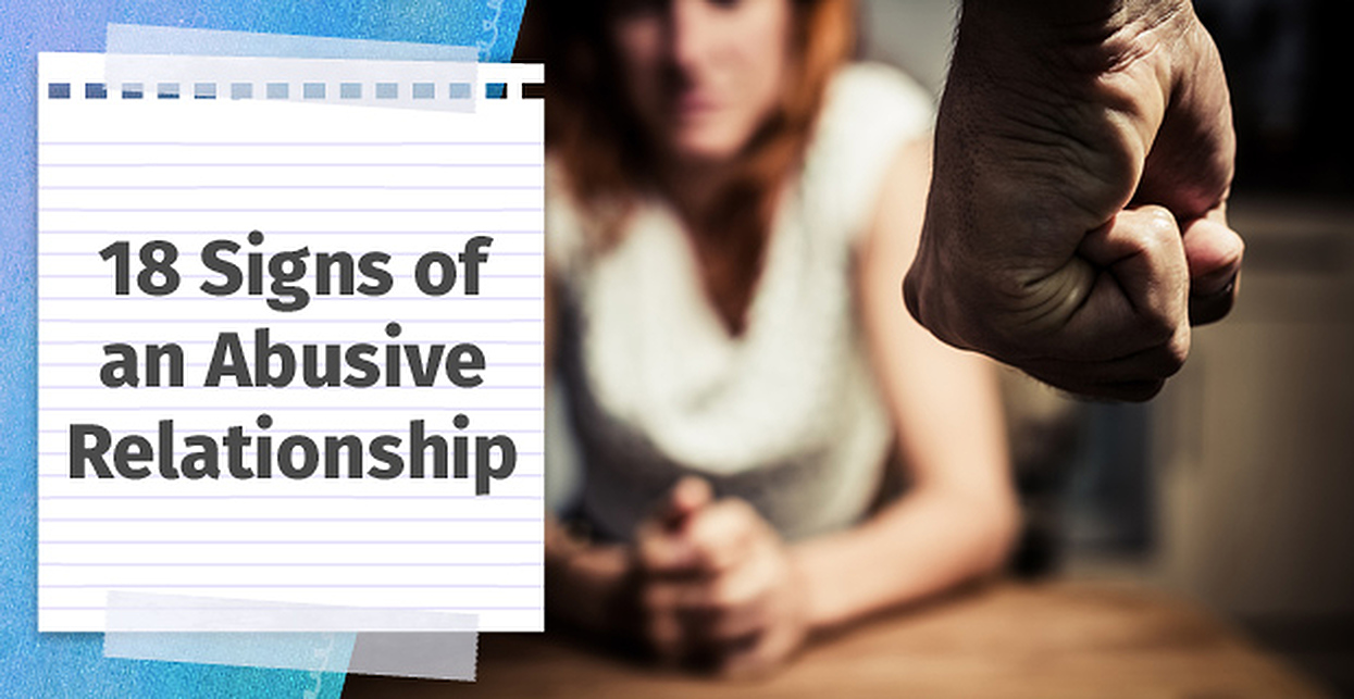 18 Signs of an Abusive Relationship (Early, Emotional & Mental)