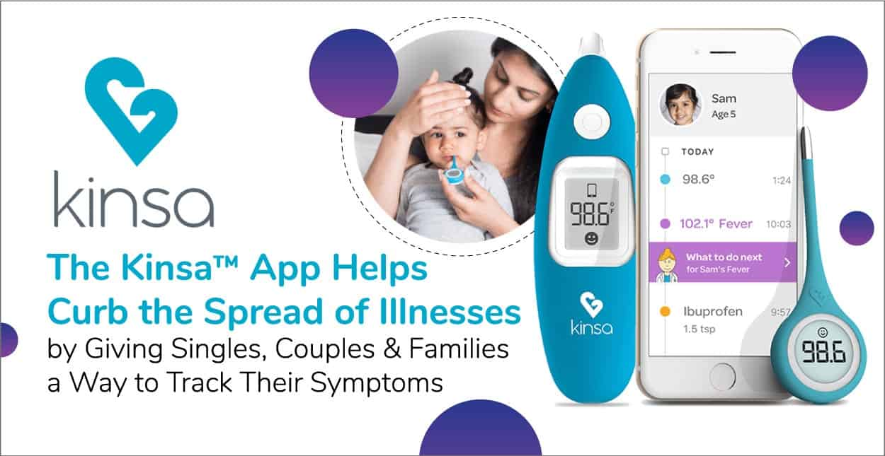 The Kinsa™ App Helps Curb the Spread of Illnesses by Giving Singles, Couples & Families a Way to Track Their Symptoms