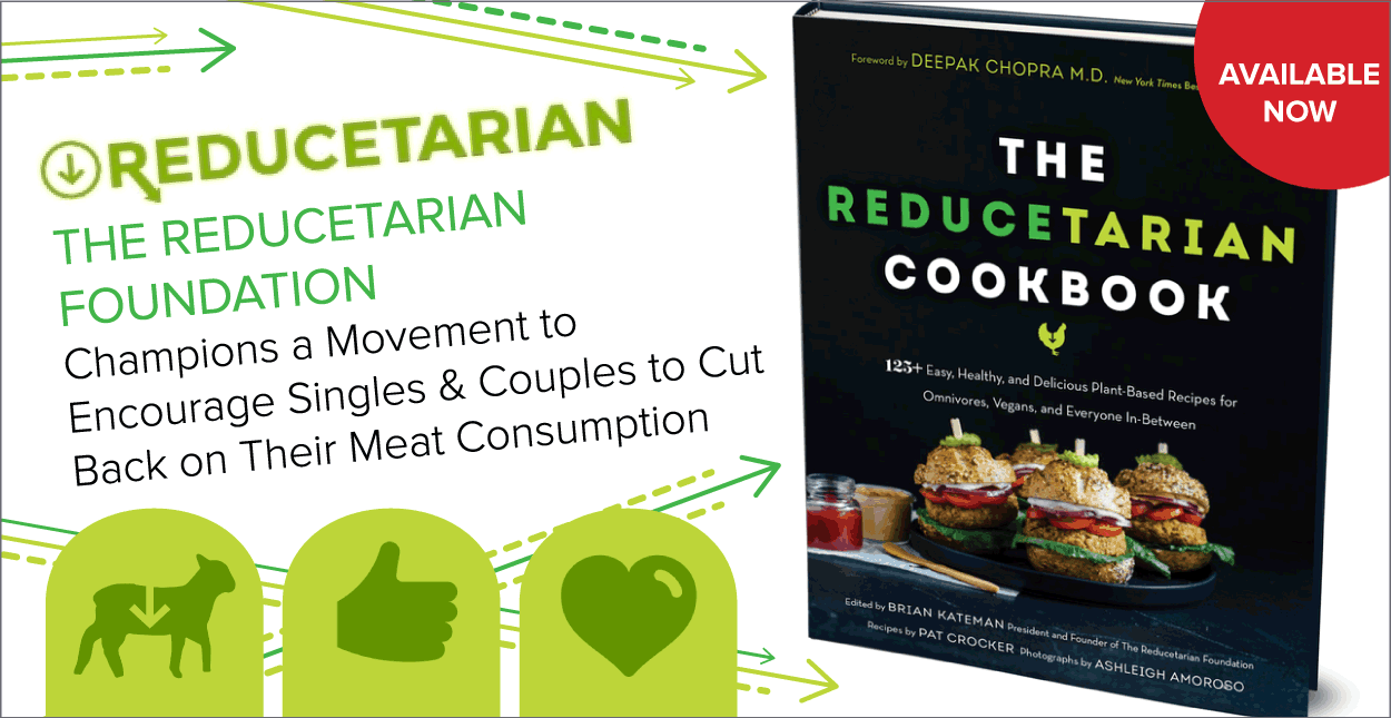 The Reducetarian Foundation Champions a Movement to Encourage Singles & Couples to Cut Back on Their Meat Consumption