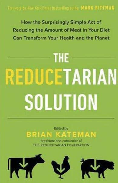 """""""The Reducetarian Solution"""" edited by Brian Kateman"""