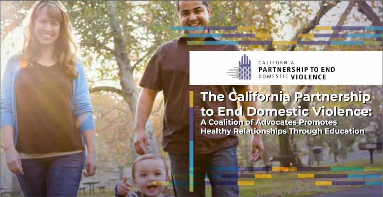 The California Partnership to End Domestic Violence: A Coalition of Advocates Promotes Healthy Relationships Through Education