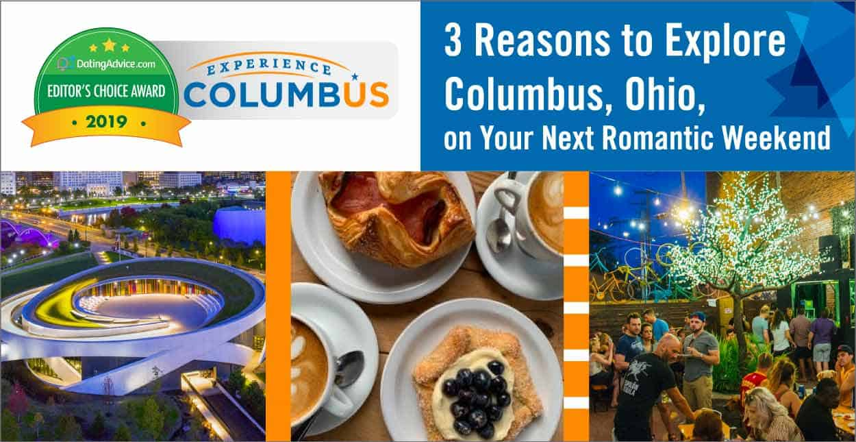 Editor's Choice Award: 3 Reasons to Explore Columbus, Ohio, on Your Next Romantic Weekend