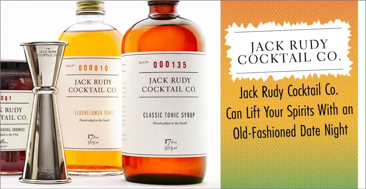Jack Rudy Cocktail Co. Can Lift Your Spirits With an Old-Fashioned Date Night