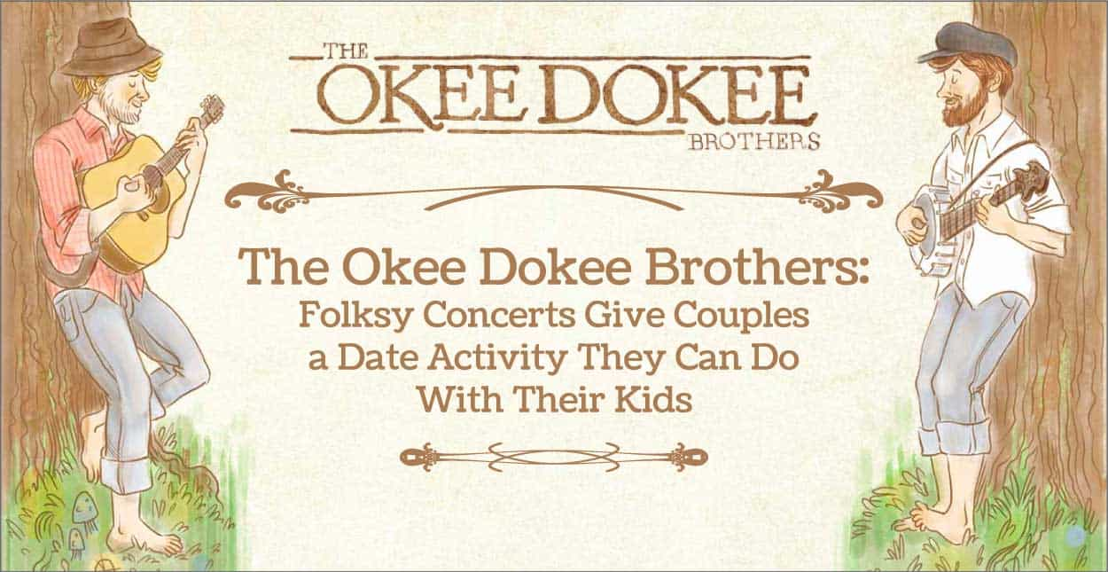 The Okee Dokee Brothers: Folksy Concerts Give Couples a Date Activity They Can Do With Their Kids