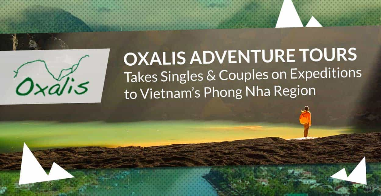 Oxalis Adventure Tours Takes Singles & Couples on Expeditions to Vietnam's Phong Nha Region