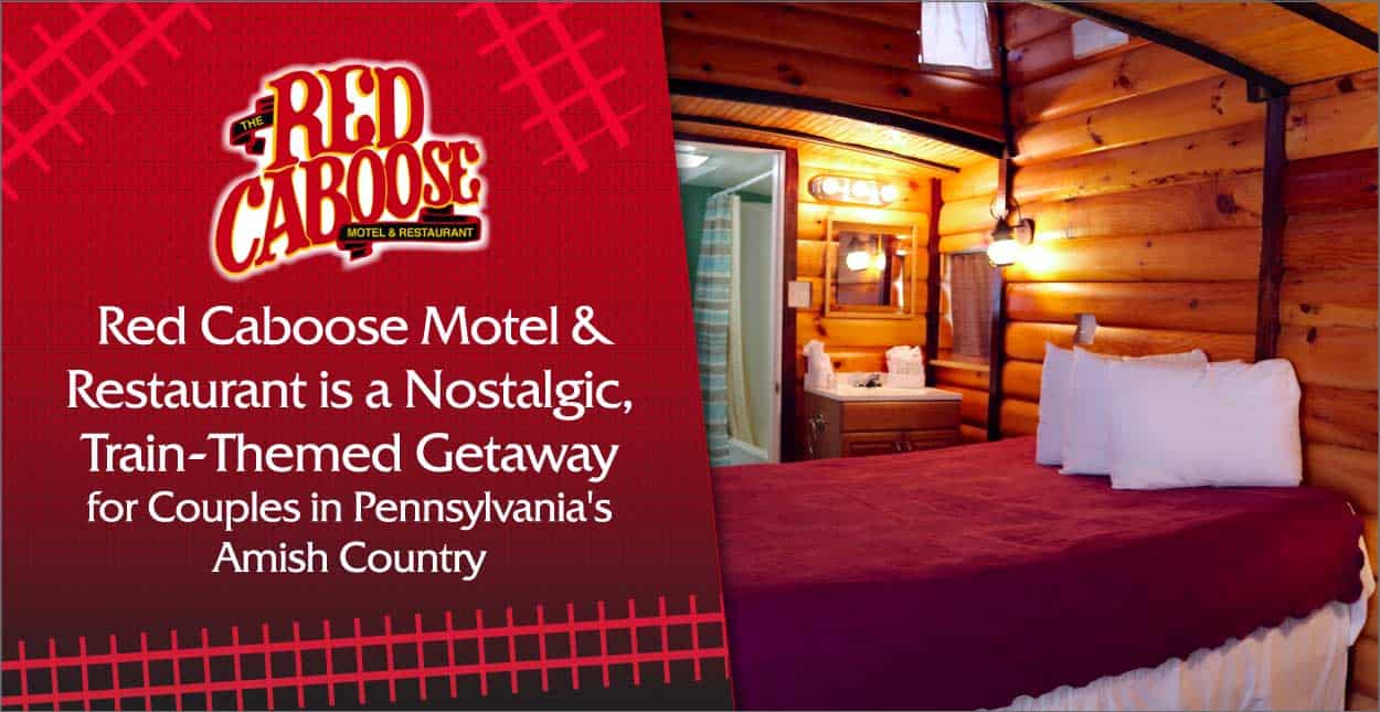 Red Caboose Motel & Restaurant is a Nostalgic, Train-Themed Getaway for Couples in Pennsylvania's Amish Country