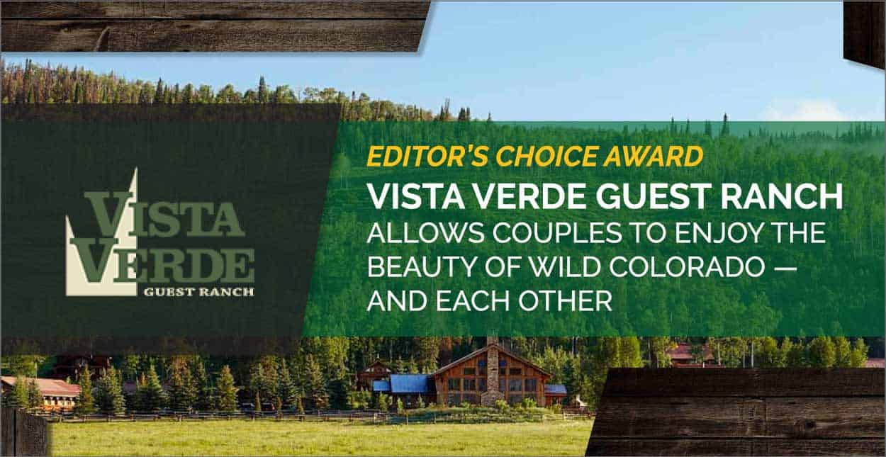 Editor's Choice Award: Vista Verde Guest Ranch Allows Couples to Enjoy the Beauty of Wild Colorado — and Each Other