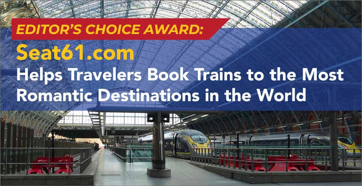 Editor's Choice Award: Seat61.com Helps Travelers Book Trains to the Most Romantic Destinations in the World