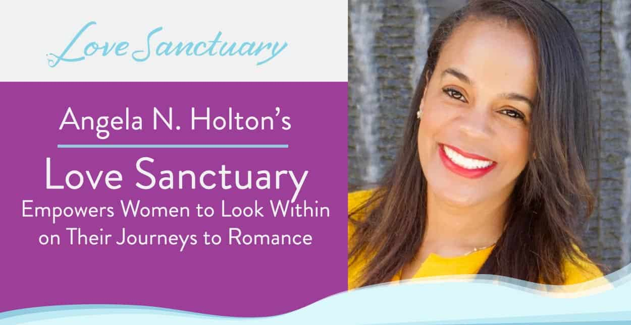 Angela N. Holton's Love Sanctuary Empowers Women to Look Within on Their Journeys to Romance