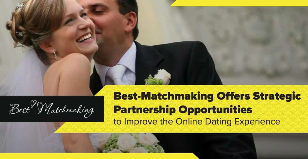Best-Matchmaking Offers Strategic Partnership Opportunities to Improve the Online Dating Experience