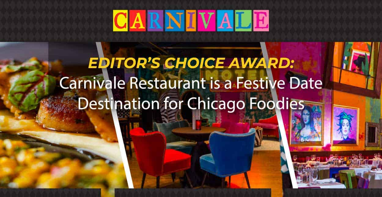 Editor's Choice Award: Carnivale Restaurant is a Festive Date Destination for Chicago Foodies