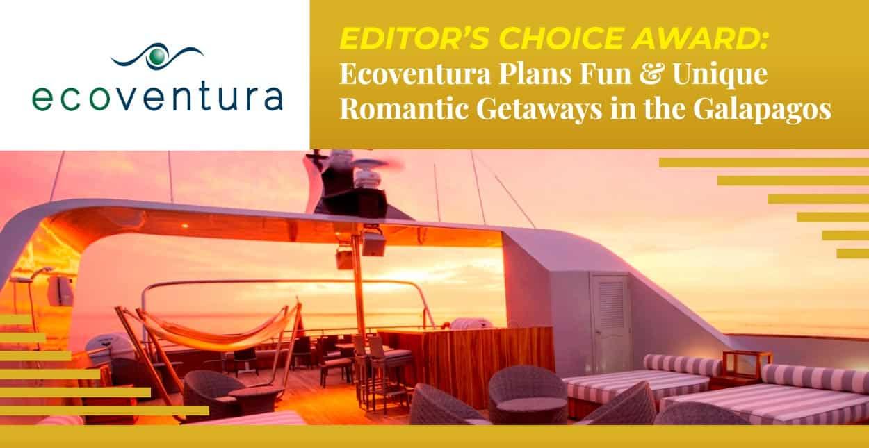Editor's Choice Award: Ecoventura Plans Fun & Unique Romantic Getaways in the Galapagos