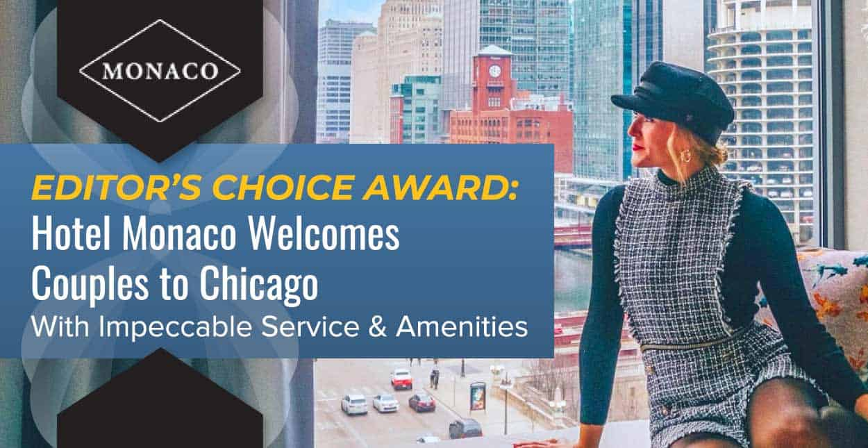 Editor's Choice Award: Hotel Monaco Welcomes Couples to Chicago With Impeccable Service & Amenities