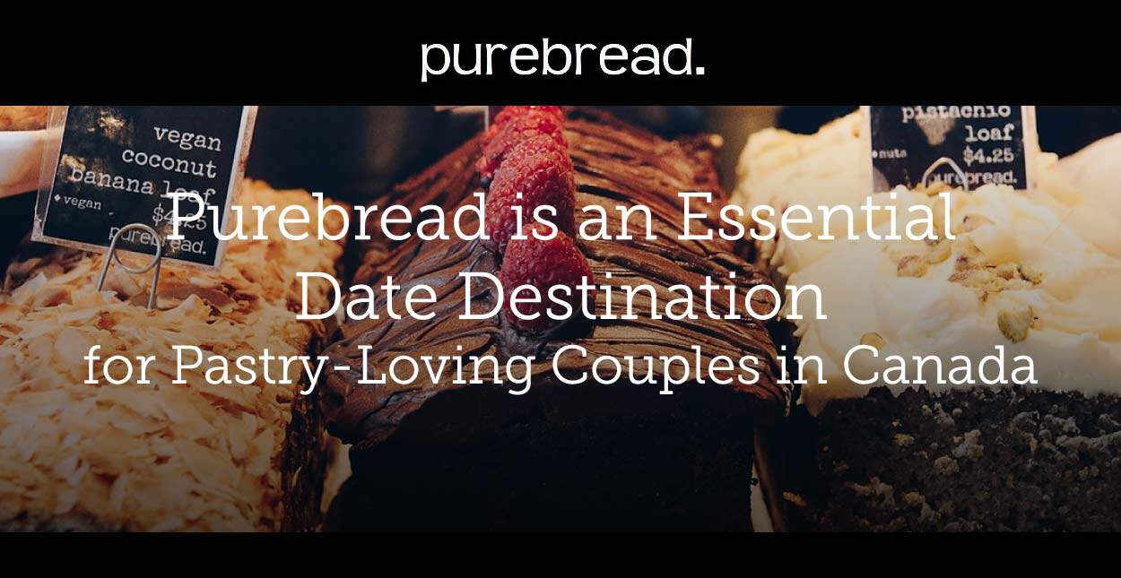 Purebread is an Essential Date Destination for Pastry-Loving Couples in Canada