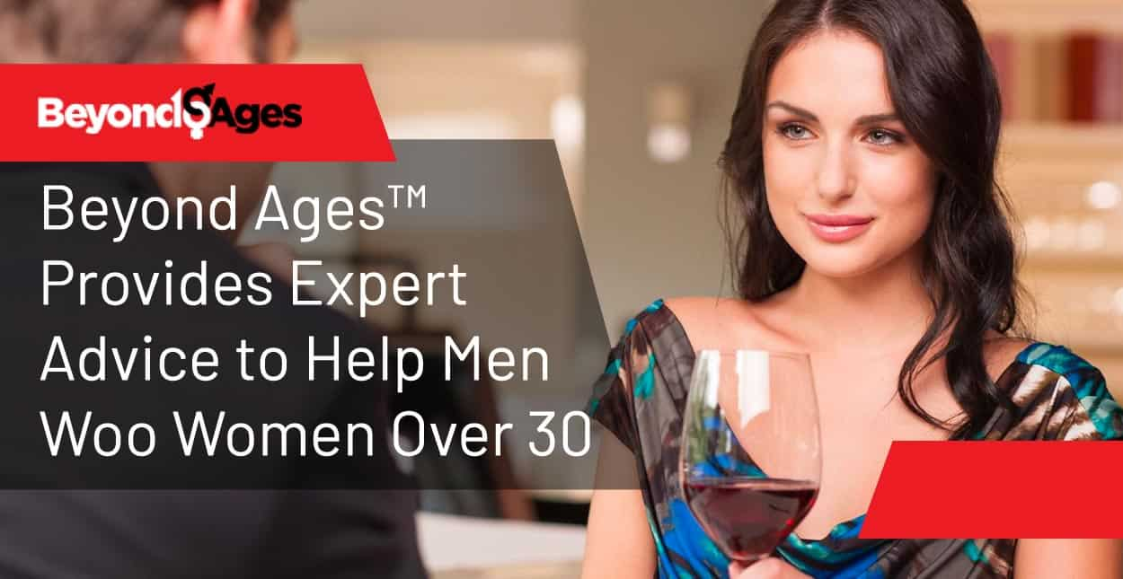 Beyond Ages™ Provides Expert Advice to Help Men Woo Women Over 30