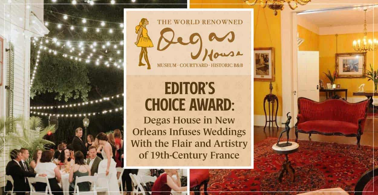 Editor's Choice Award: Degas House in New Orleans Infuses Weddings With the Flair and Artistry of 19th-Century France