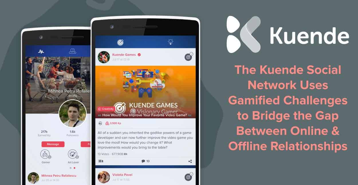 The Kuende Social Network Uses Gamified Challenges to Bridge the Gap Between Online & Offline Relationships
