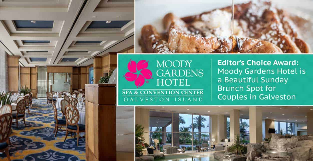Editor's Choice Award: Moody Gardens Hotel is a Beautiful Sunday Brunch Spot for Couples in Galveston