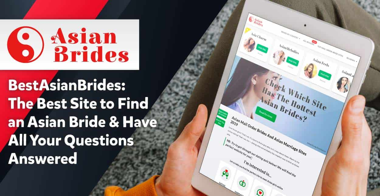 BestAsianBrides: The Best Site to Find an Asian Bride & Have All Your Questions Answered