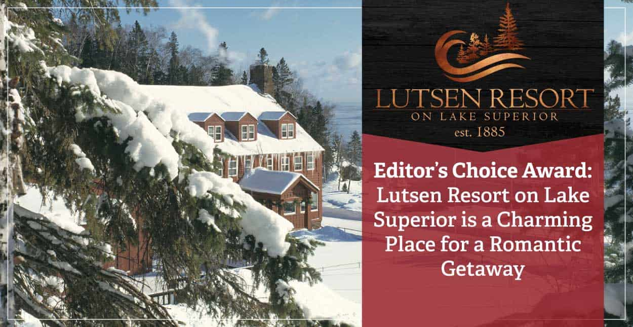 Editor's Choice Award: Lutsen Resort on Lake Superior is a Charming Place for a Romantic Getaway