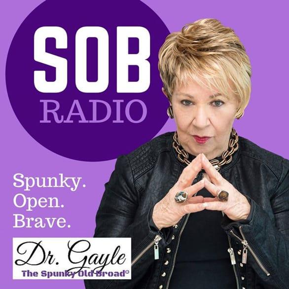 Dr. Gayle Carson SOB (Spunky. Open. Brave) Radio ad