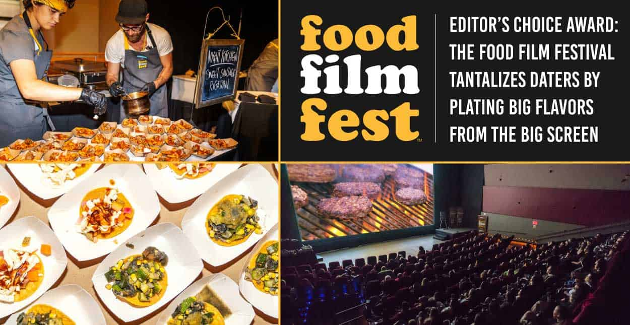 Editor's Choice Award: The Food Film Festival Tantalizes Daters by Plating Big Flavors From the Big Screen