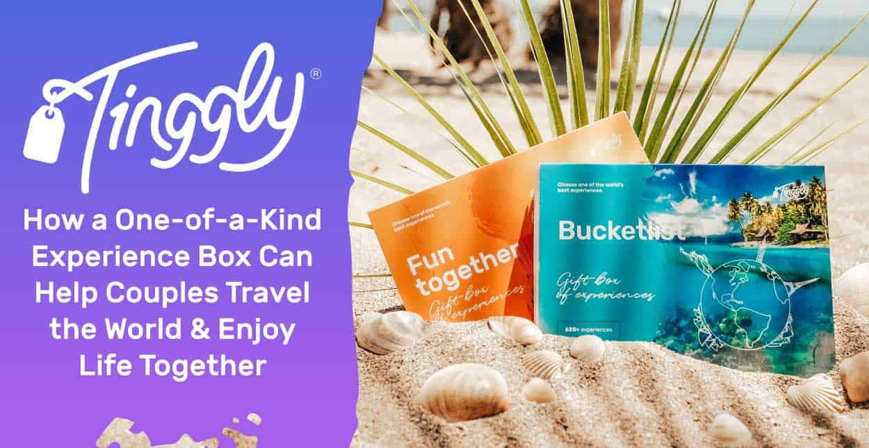 Tinggly: How a One-of-a-Kind Experience Box Can Help Couples Travel the World & Enjoy Life Together