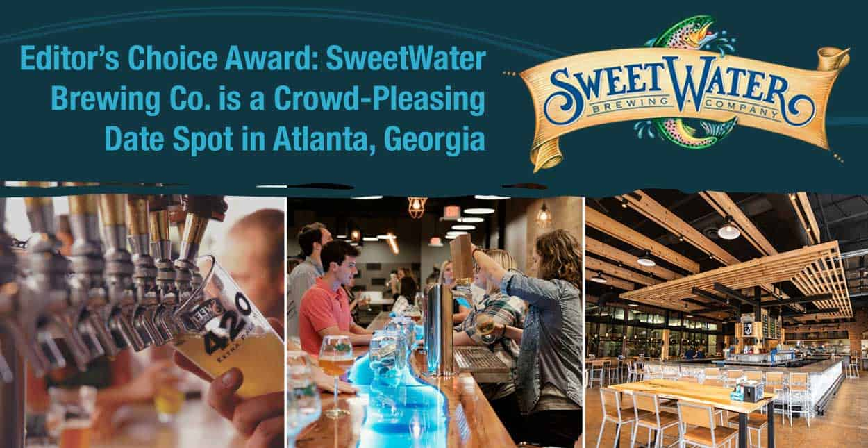 Editor's Choice Award: SweetWater Brewing Co. is a Crowd-Pleasing Date Spot in Atlanta, Georgia